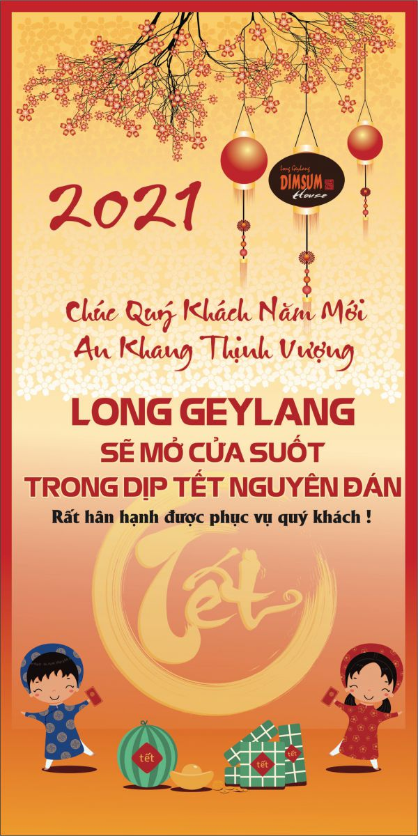 Long Geylang phục vụ tết nguyên đáng 2021